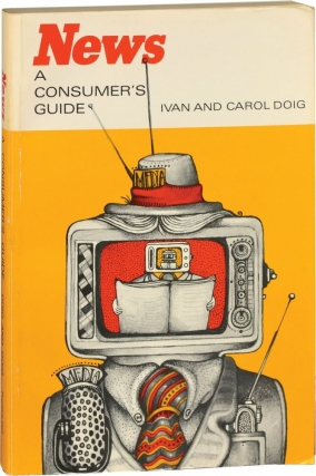 News: A Consumer's Guide (First Edition). Ivan and Carol Doig.