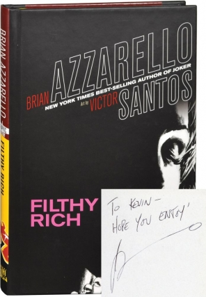 Filthy Rich (Signed First Edition). Brian Azzarello, Victor Santos.