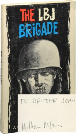 The LBJ Brigade (Signed First Edition). William Wilson