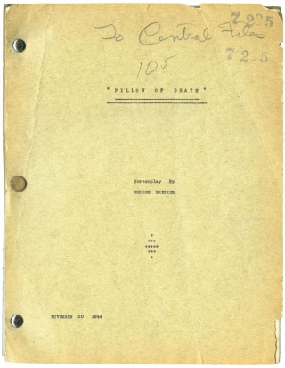 Inner Sanctum] Pillow of Death (Original screenplay for the 1945 film). Wallace Fox, George...