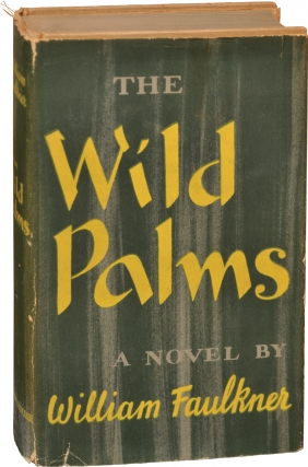 The Wild Palms (First Edition). William Faulkner