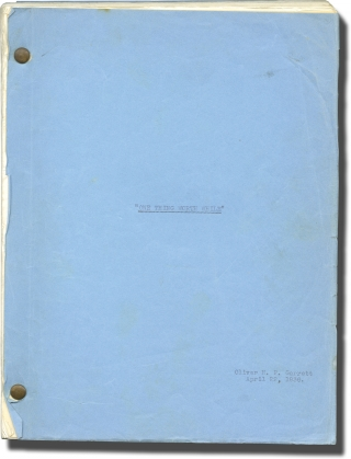 One Thing Worth While (Original screenplay for an unproduced film). Oliver H. P. Garrett,...