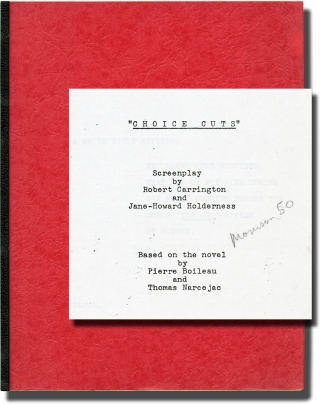 Choice Cuts (Original screenplay for an unproduced film). Robert Carrington, Jane-Howard, Pierre...