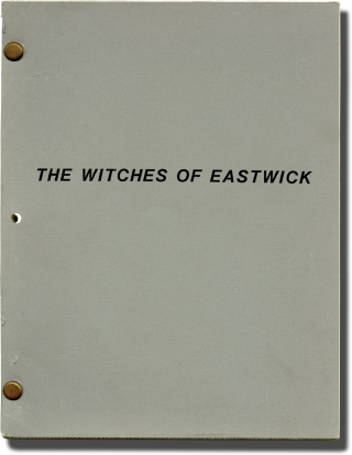 The Witches of Eastwick (Original screenplay for the 1987 film, September 10, 1985 draft). George...