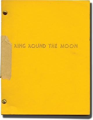 Ring Round the Moon (Original script for the 1950 play). Jean Anouih, Christopher Fry, playwrights