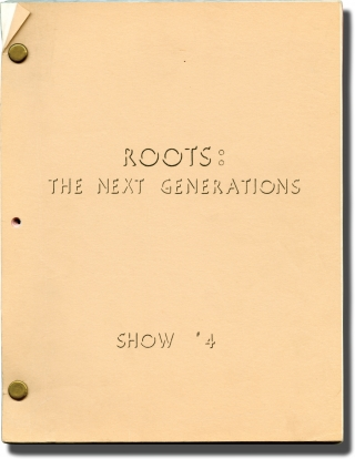 Roots: The Next Generations: Episode 4 (Original teleplay script for the 1979 television...