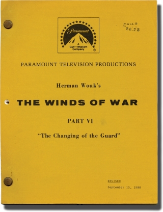 The Winds of War, Part VI: The Changing of the Guard (Original teleplay script for the 1983 television episode). Dan Curtis, Herman Wouk, Ali MacGraw Robert Mitchum, John Houseman, Jan-Michael Vincent, producer director, novel screenwriter.