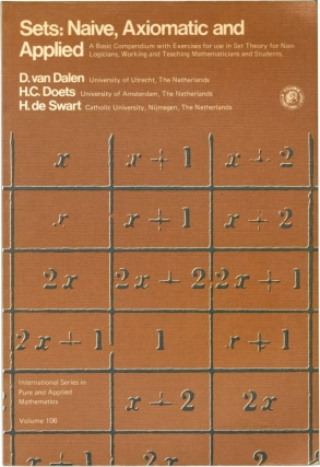 Sets: Naive, Axiomatic and Applied (First UK Edition). D. van Dalen, H. de Swart, H. C. Doets
