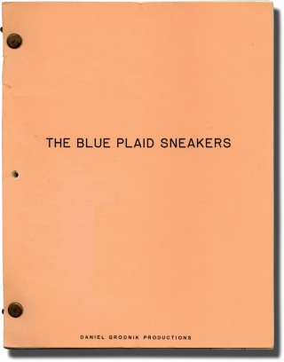 The Blue Plaid Sneakers (Original screenplay for an unproduced film). Daniel Grodnik, producer...