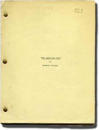 The American Girl (Original screenplay for an unproduced film). Herbert Dalmas, screenwriter