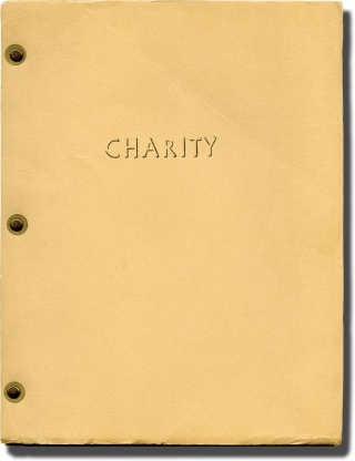 Charity (Original screenplay for an unproduced film). Ronald Austin, Larry Pearce, James...