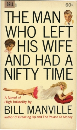 The Man Who Left His Wife and Had a Nifty Time (First Edition). Bill Manville