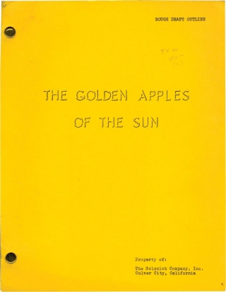 The Golden Apples of the Sun (Original screenplay for an unproduced film). David O. Selznick,...