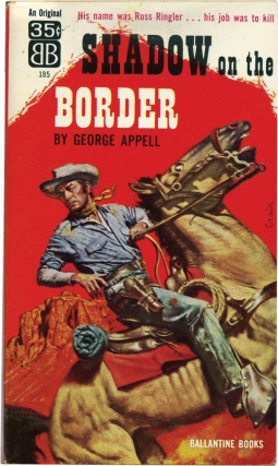 Shadow on the Border (First Edition). George Appell