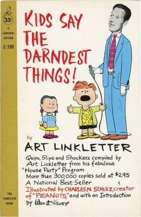 Kids Say the Darndest Things (Vintage Paperback). Art Linkletter, Charles M. Schulz, Walt Disney,...