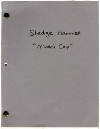 Sledge Hammer [Sledgehammer] Model Cop [Model Dearest] (Original screenplay for the 1998 television episode). Dick Martin, Tony DiMarco David Ketchum, Brion James David Rasche, director, screenwriter, starring.