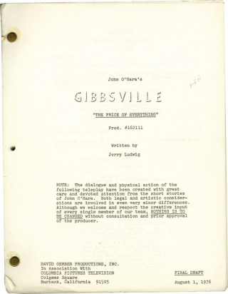 "[Appointment in Samarra] Archive of scripts from five episodes of the television series ""Gibbsville"": ""Chautauqua, Chautauqua, Chautauqua,"" ""In the Silence,"" ""The Price of Everything,"" ""How Old, How Young,"" and ""Andrea"""