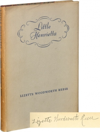 Little Henrietta (Signed First Edition). Lizette Woodworth Reese