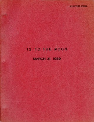 12 [Twelve] to the Moon (Original screenplay for the 1960 film). David Bradley, F. O. Gebhardt,...