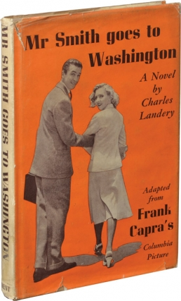 Mr. Smith Goes to Washington (First UK Edition). Charles Landery, Frank Capra, Sidney Buchman,...