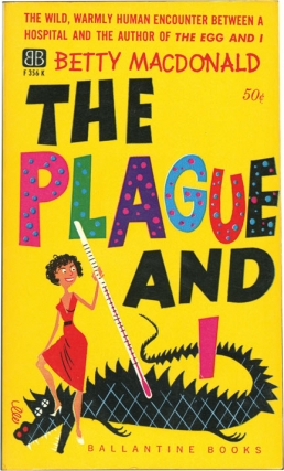 The Plague and I (Vintage Paperback). Betty MacDonald.