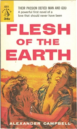 Flesh of the Earth (First Edition). Alexander Campbell