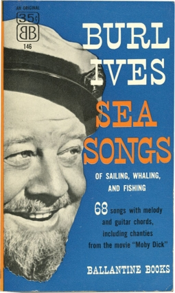 Burl Ives Sea Songs (First Edition). Burl Ives, Albert Hague, music transcription