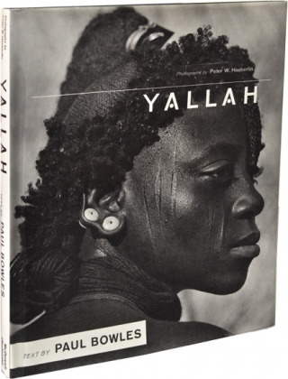 Yallah (First Edition). Peter W. Haeberlin, Paul Bowles, photographs, text