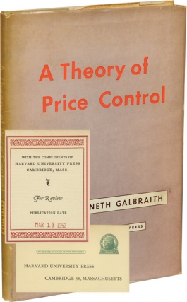A Theory of Price Control (First Edition, review copy). John Kenneth Galbraith