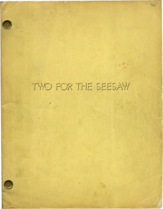 Two for the Seesaw (Original screenplay for the 1962 film). Robert Wise, William Gibson, Isobel...