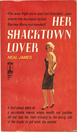 Her Shacktown Lover (First Edition). Neal James