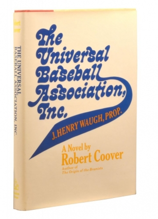 The Universal Baseball Association, Inc., J. Henry Waugh, Prop. (First Edition). Robert Coover