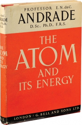 The Atom and Its Energy (First UK Edition). E. N. da C. Andrade