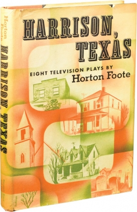 Harrison, Texas: Eight Television Plays (First Edition). Horton Foote.