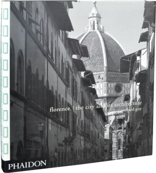 Florence: The City and Its Architecture (First Edition). Richard Goy