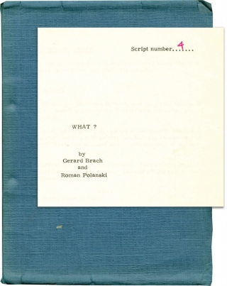 What (Original screenplay for the 1972 film, with cast listings, shooting schedules, etc.). Roman...