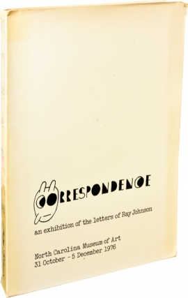 Correspondence: An Exhibition of the Letters of Ray Johnson (First Edition). Ray Johnson, William...