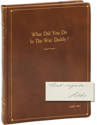 What Did You Do in the War, Daddy (Original screenplay for the 1966 film, Aldo Ray's copy). Blake...