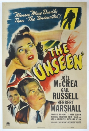 The Unseen (Original poster for the 1945 film). Lewis Allen, director, Ethel Lina White, novel, Hagar White Raymond Chandler, Ken Englund, screenwriter, Gail Russell Joel McCrea, Herbert Marshall, starring.