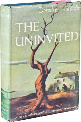 The Uninvited (First Edition). Margaret Callan, Dorothy Macardle