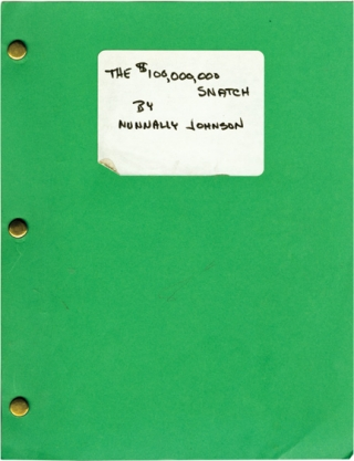 The $100,000,000 Snatch (Original screenplay for an unproduced film). Nunnally Johnson, Mario Cleri, screenwriter, story.