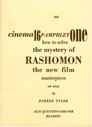 How to Solve the Mystery of Rashomon (Original Pamphlet). Akira Kurosawa, Parker Tyler
