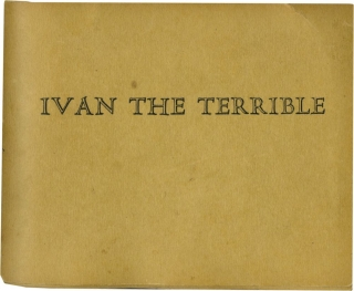 Ivan the Terrible (First Edition, one of handmade 100 copies). Larry Jordan, Sergei Eisenstein,...