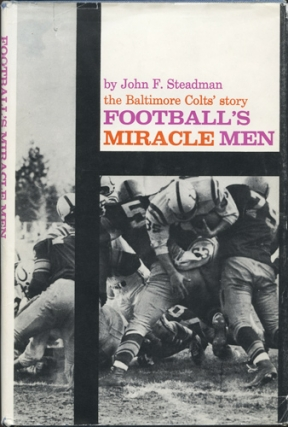 Football's Miracle Men: The Baltimore Colts' Story (First Edition). John F. Steadman