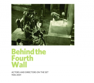 Behind the Fourth Wall: Actors and Directors on the Set 1926-2001 (Exhibition Catalog). Royal...