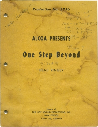 Alcoa Presents: One Step Beyond [Dead Ringer] (Original screenplay for a 1959 episode from the Television series, actress Olive Blakeney's copy). John Newland, Lawrence B. Marcus Merwin Gerard, Catherine Turney, Grant Williams Norma Crane, Ed Prentiss, starring director, screenwriters, starring.