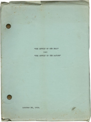 The Revolt of the Dead [The Revolt of the Savage] (Original treatment script for an uproduced...
