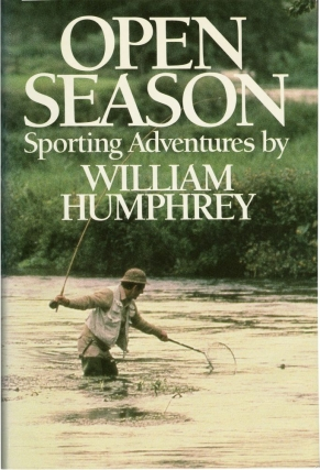 Open Season: Sporting Adventures (First Edition). William Humphrey