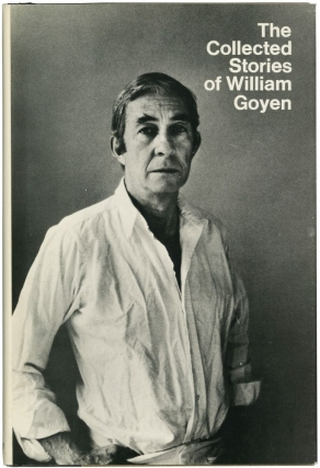 The Collected Stories of William Goyen (First Edition, review copy). William Goyen