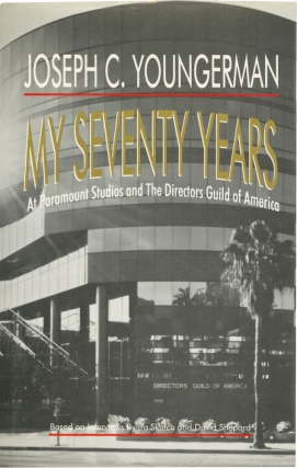 My Seventy Years: At Paramount Studios and The Directors Guild of America (First Edition). Joseph...